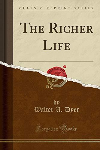 9781331715917: The Richer Life (Classic Reprint)
