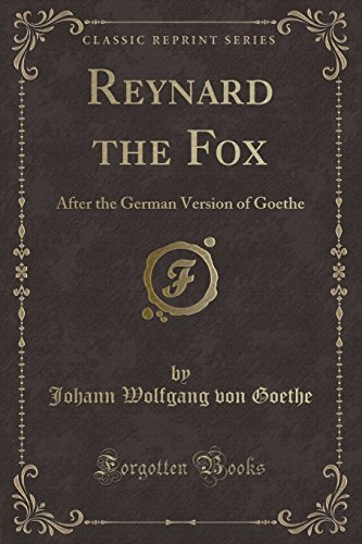 9781331716679: Reynard the Fox: After the German Version of Goethe (Classic Reprint)