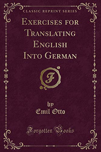 9781331716747: Exercises for Translating, English Into German (Classic Reprint)