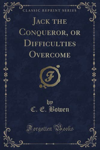 9781331719144: Jack the Conqueror, or Difficulties Overcome (Classic Reprint)