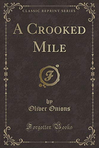 9781331724223: A Crooked Mile (Classic Reprint)