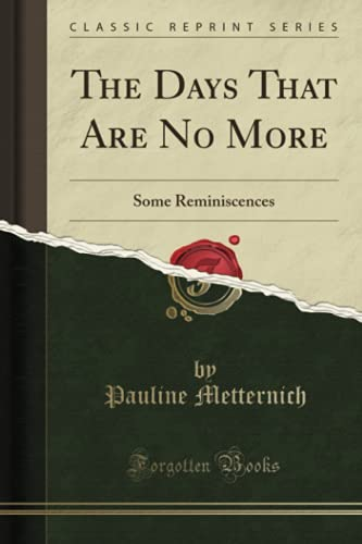 9781331724254: The Days That Are No More: Some Reminiscences (Classic Reprint)