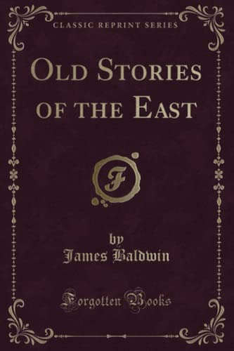 9781331726821: Old Stories of the East (Classic Reprint)