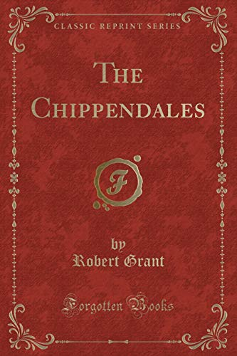 9781331728702: The Chippendales (Classic Reprint)