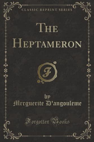 9781331731290: The Heptameron (Classic Reprint)