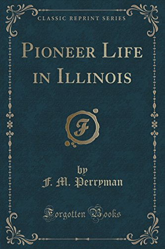 9781331735595: Pioneer Life in Illinois (Classic Reprint)