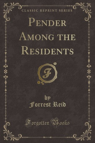 9781331735670: Pender Among the Residents (Classic Reprint)