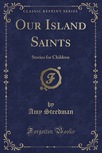 9781331735793: Our Island Saints: Stories for Children (Classic Reprint)