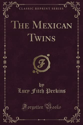 9781331736301: The Mexican Twins (Classic Reprint)