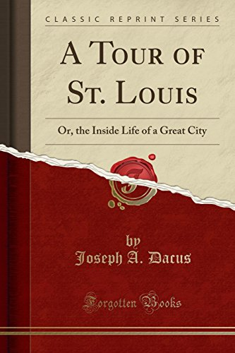 9781331737735: A Tour of St. Louis: Or, the Inside Life of a Great City (Classic Reprint)