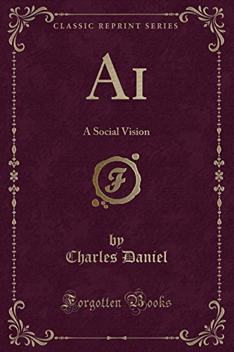 9781331740063: Ai: A Social Vision (Classic Reprint)