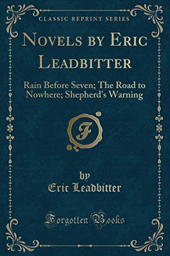 Novels by Eric Leadbitter: Rain Before Seven;: Eric Leadbitter