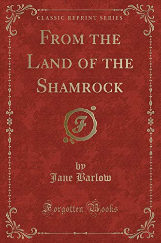 9781331744672: From the Land of the Shamrock (Classic Reprint)
