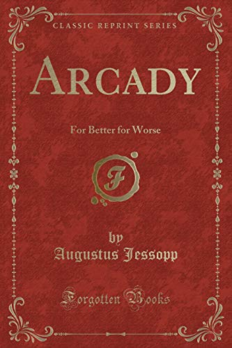 9781331745259: Arcady: For Better for Worse (Classic Reprint)