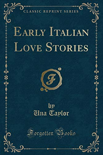 9781331746904: Early Italian Love Stories (Classic Reprint)