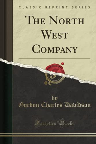 9781331746959: The North West Company (Classic Reprint)