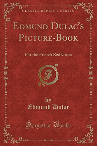 Edmund Dulac's Picture-Book: For the French Red: Edmund Dulac