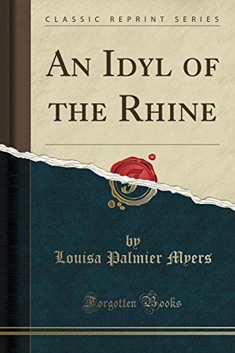 9781331748281: An Idyl of the Rhine (Classic Reprint)