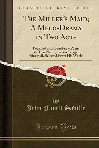The Miller's Maid; A Melo-Drama in Two: John Faucit Saville