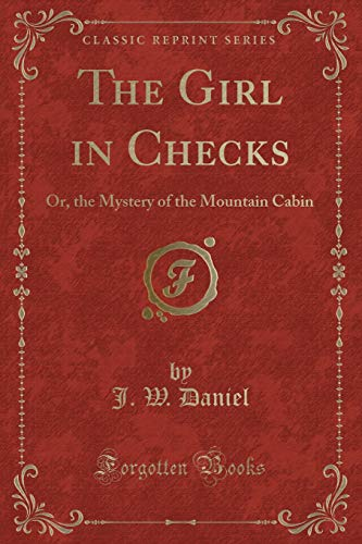 9781331752875: The Girl in Checks: Or, the Mystery of the Mountain Cabin (Classic Reprint)