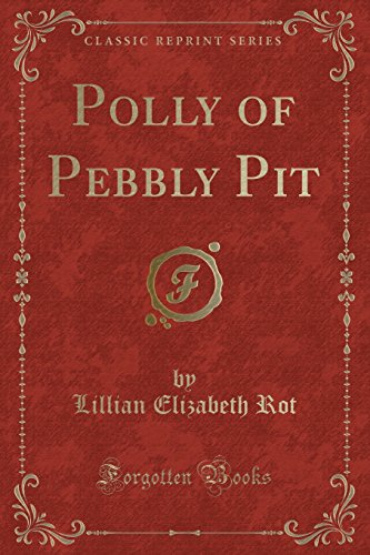 9781331752974: Polly of Pebbly Pit (Classic Reprint)
