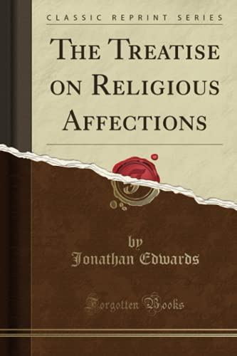 9781331753957: The Treatise on Religious Affections (Classic Reprint)