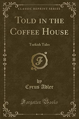 9781331755074: Told in the Coffee House: Turkish Tales (Classic Reprint)