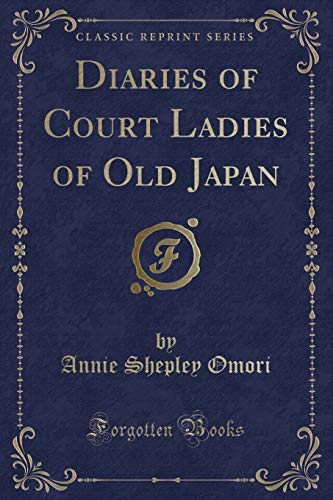 9781331755333: Diaries of Court Ladies of Old Japan (Classic Reprint)