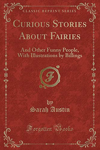 9781331759546: Curious Stories About Fairies: And Other Funny People, With Illustrations by Billings (Classic Reprint)