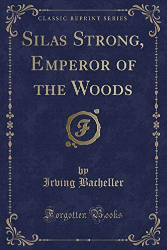 9781331760474: Silas Strong, Emperor of the Woods (Classic Reprint)