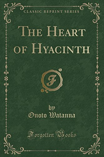 9781331767305: The Heart of Hyacinth (Classic Reprint)