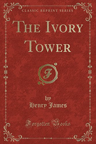 9781331768340: The Ivory Tower (Classic Reprint)