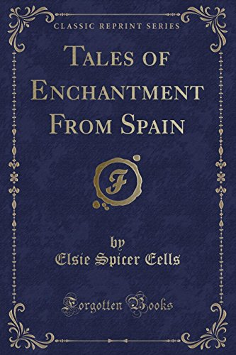 9781331770190: Tales of Enchantment From Spain (Classic Reprint)