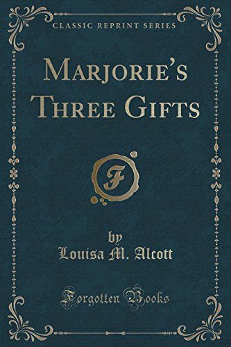 9781331774112: Marjorie's Three Gifts (Classic Reprint)