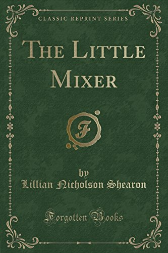 9781331774303: The Little Mixer (Classic Reprint)