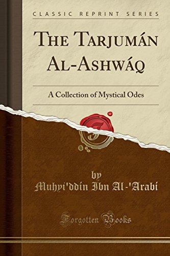 9781331775522: The Tarjumán Al-Ashwáq: A Collection of Mystical Odes (Classic Reprint)