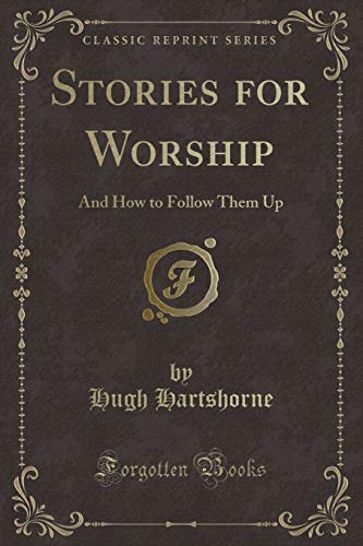 9781331776581: Stories for Worship: And How to Follow Them Up (Classic Reprint)