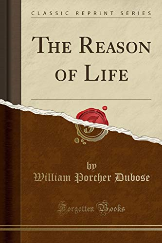 9781331780595: The Reason of Life (Classic Reprint)