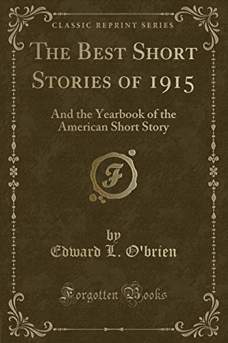 9781331784074: The Best Short Stories of 1915: And the Yearbook of the American Short Story (Classic Reprint)