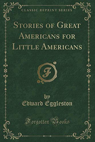 9781331784814: Stories of Great Americans for Little Americans (Classic Reprint)