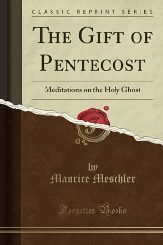 9781331788782: The Gift of Pentecost: Meditations on the Holy Ghost (Classic Reprint)