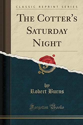 9781331791676: The Cotter's Saturday Night (Classic Reprint)