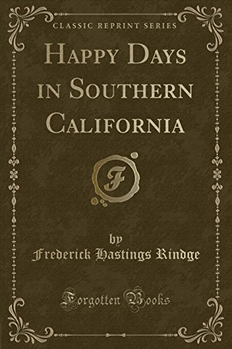 9781331791744: Happy Days in Southern California (Classic Reprint)