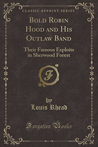 9781331792307: Bold Robin Hood and His Outlaw Band: Their Famous Exploits in Sherwood Forest (Classic Reprint)