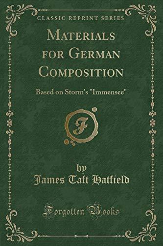 Materials for German Composition: Based on Storm: James Taft Hatfield