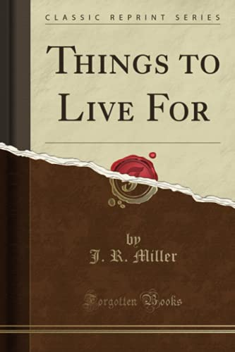 9781331803843: Things to Live For (Classic Reprint)