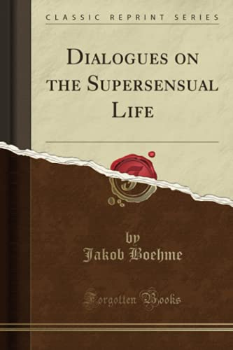9781331803881: Dialogues on the Supersensual Life (Classic Reprint)