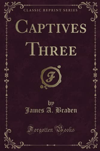 9781331811916: Captives Three (Classic Reprint)