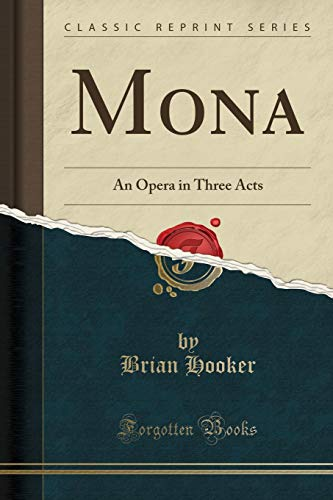 9781331812722: Mona: An Opera in Three Acts (Classic Reprint)