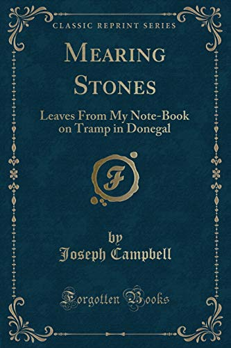 Mearing Stones: Leaves from My Note-Book on: Joseph Campbell